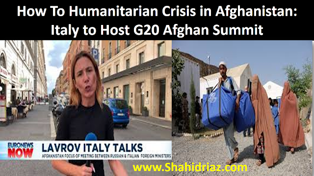 How To Humanitarian Crisis in Afghanistan: Italy to Host G20 Afghan Summit