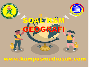 Soal Dan Jawaban KSM Mapel Geografi