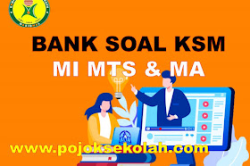 Bank Soal KSM Jenjang MI, MTs Dan MA Tingkat Kabupaten