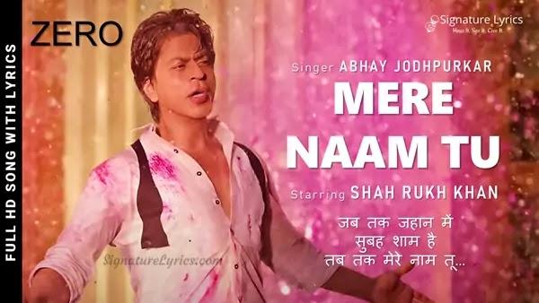 Mere Naam Tu Lyrics - Zero | Shah Rukh Khan | Abhay Jodhpurkar