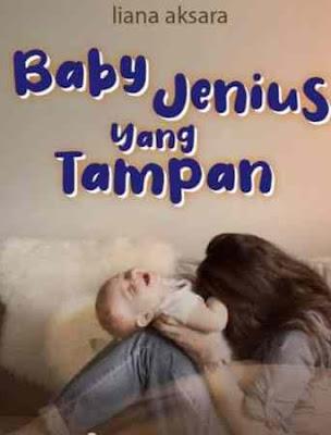 Novel Baby Jenius yang Tampan Karya Liana Aksara Full Episode