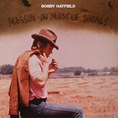 Bobby Hatfield – Messin' In Muscle Shoals (1971)