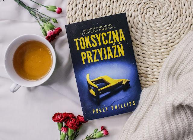 """""""Toksyczna przyjaźń"""" Polly Phillips"""