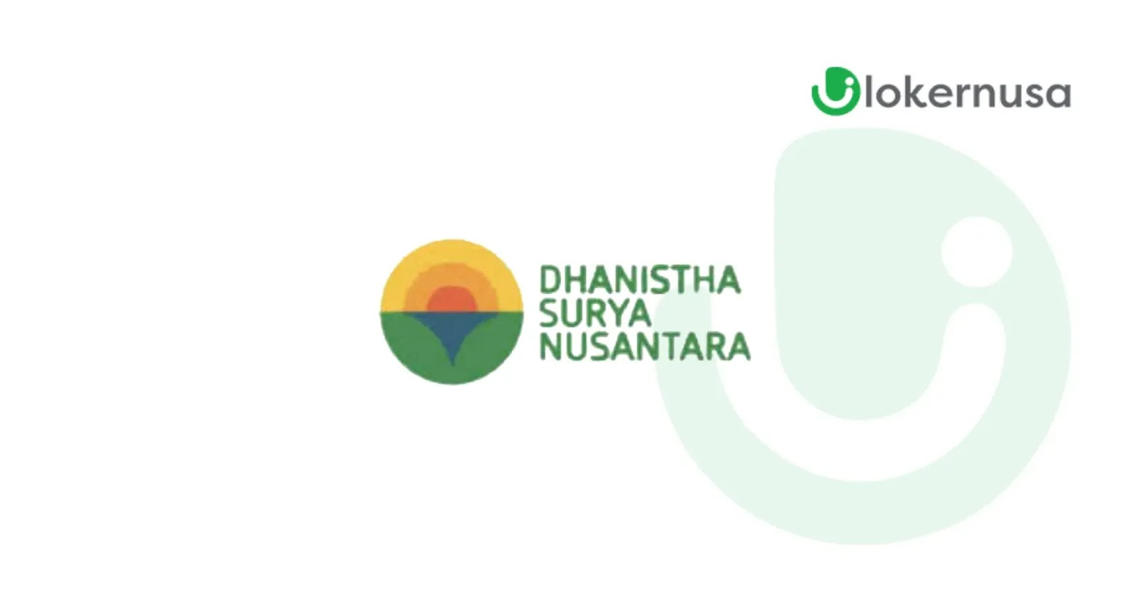 Lowongan Kerja PT Dhanistha Surya Nusantara