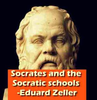 Socrates and the Socratic schools -Eduard Zeller