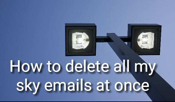How to delete all my sky emails at once