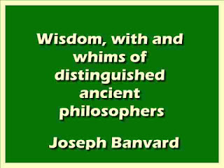 Wisdom, with and whims of distinguished ancient philosophers