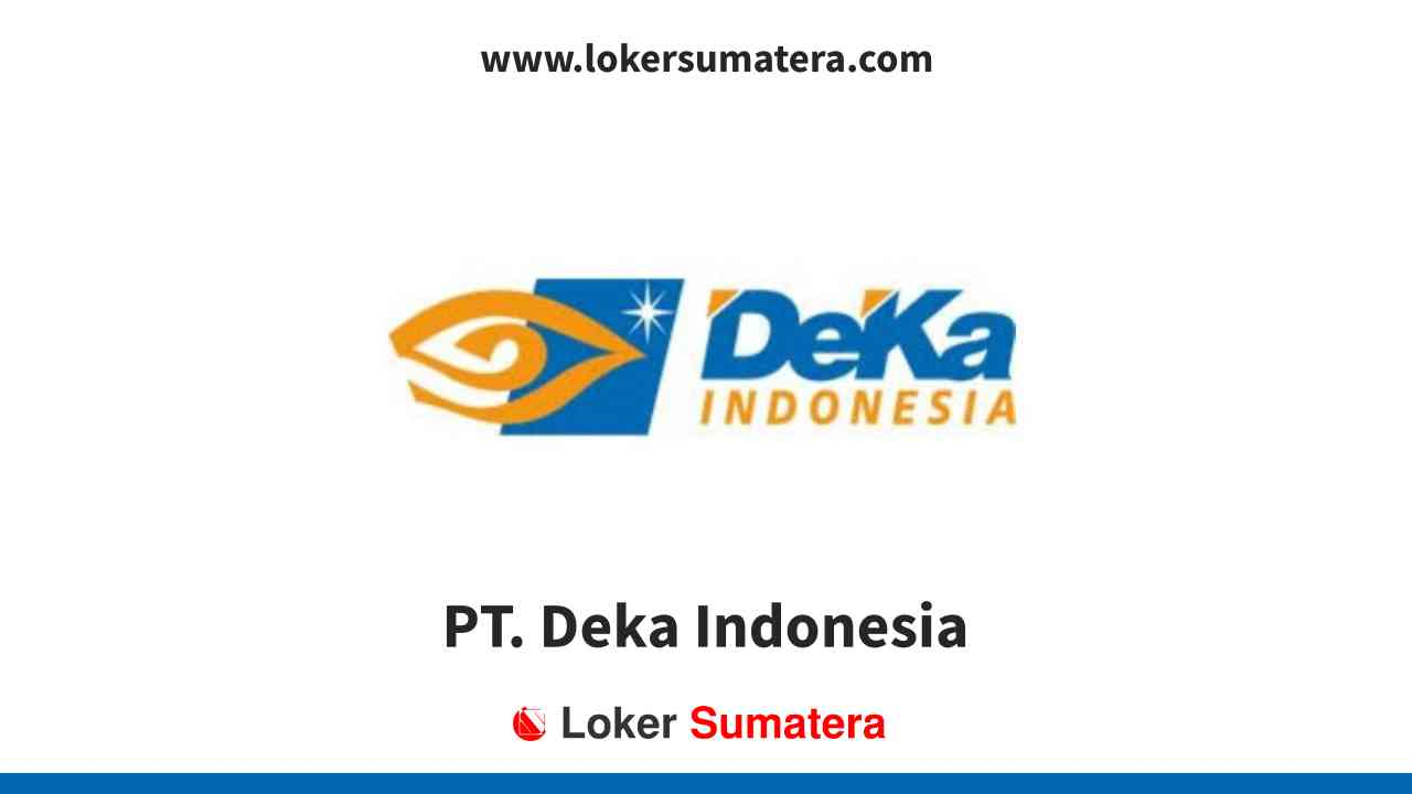 PT. Deka Indonesia Pekanbaru