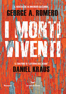 I morti viventi - Daniel Kraus, George A. Romero