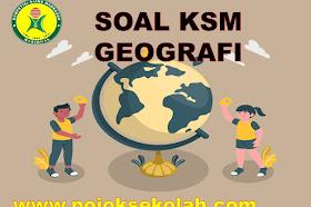 Soal Dan Jawaban KSM Geografi MA Tingkat Kabupaten