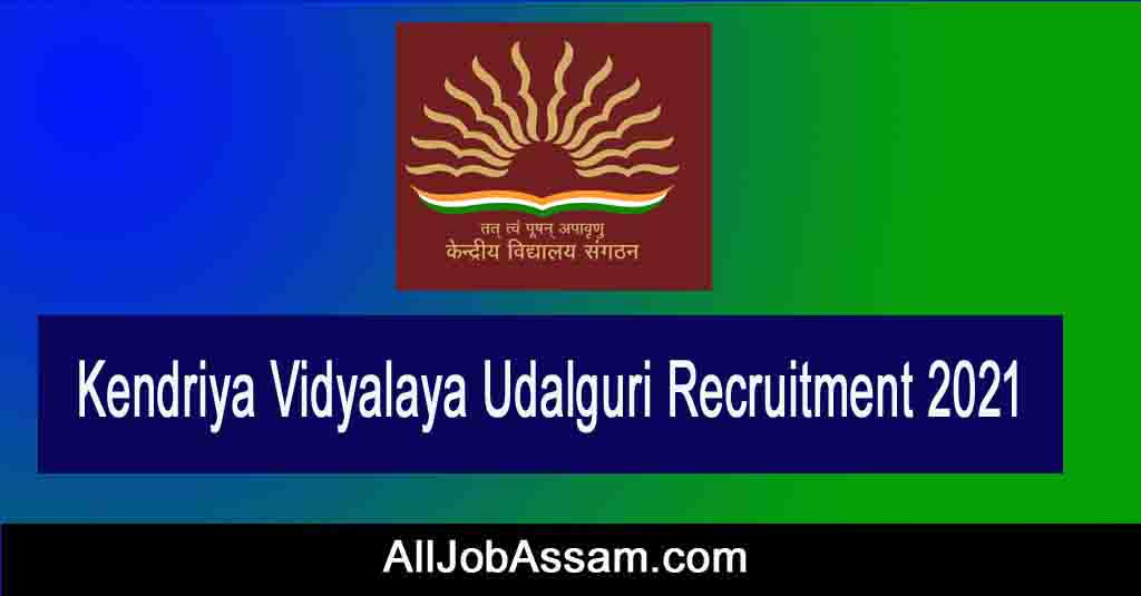 KV Udalguri Recruitment 2021