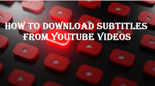 How to download subtitles from YouTube videos, read here