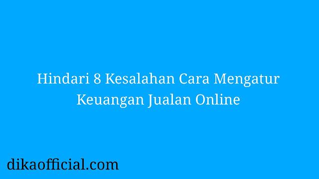 Cara Mengatur Keuangan Jualan Online