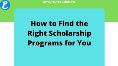 How to Find the Right Scholarship Programs for You