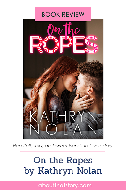 Book Review: On the Ropes by Kathryn Nolan | About That Story