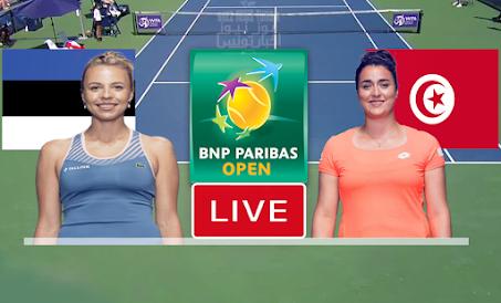 Match De Tennis: Ons Jabeur vs Anett Kontaveit En Direct Wta Indian Wells 2021