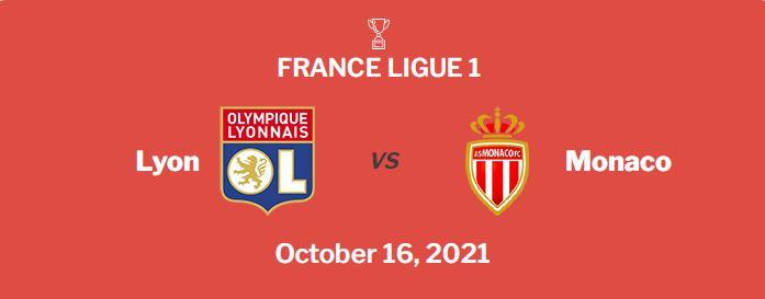 Lyon vs Monaco Prediction, Betting Odds and Free Tips (16/10/2021)