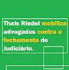 Thais Riedel mobiliza advogados contra o fechamento do Judiciário