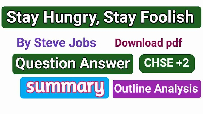 Stay Hungry, Stay Foolish Question Answer and Summary pdf English chse plus 2