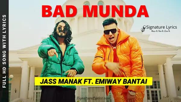 BAD MUNDA LYRICS - Jass Manak Ft. Emiway Bantai