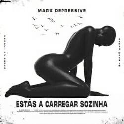 Marx Depressive - Estás A Carregar Sozinha (2021) [Download]