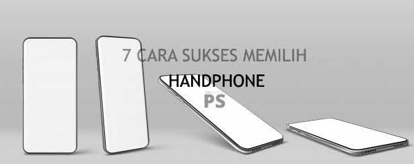 Cara Memilih Handphone