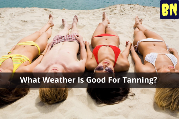 What Weather Is Good For Tanning?