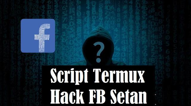Script Termux Hack FB Setan