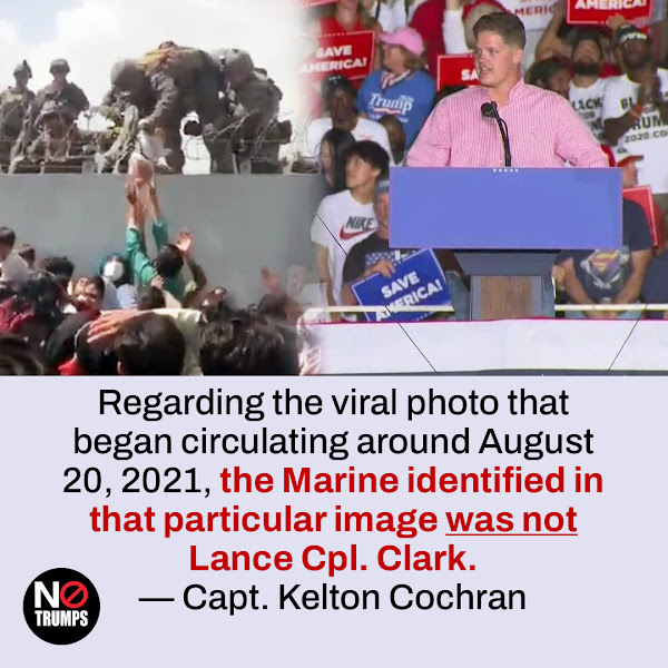 Regarding the viral photo that began circulating around August 20, 2021, the Marine identified in that particular image was not Lance Cpl. Clark. — Capt. Kelton Cochran, the 24th Marine Expeditionary Unit spokesperson