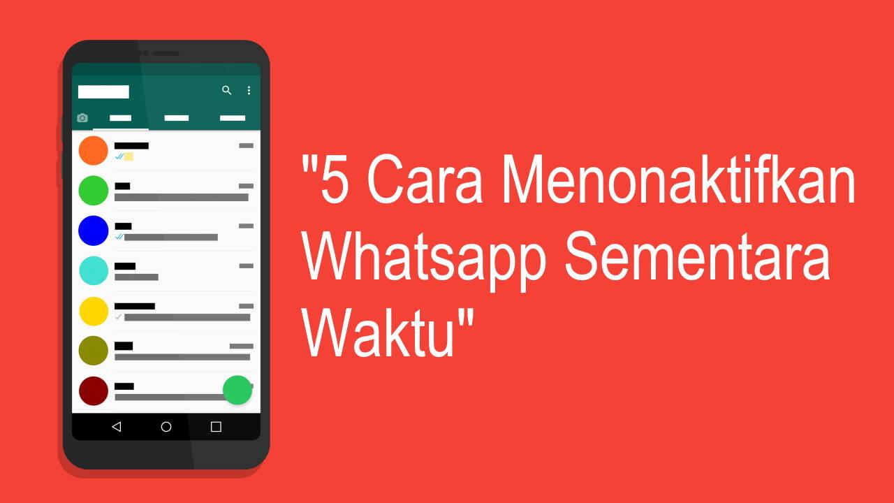5 Cara Menonaktifkan Whatsapp Untuk Sementara Waktu