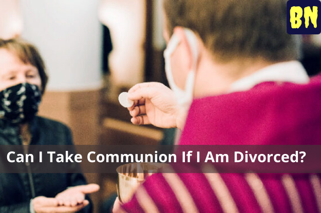 Can I Take Communion If I Am Divorced?