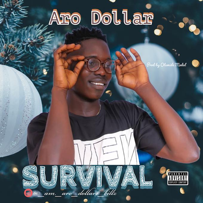 LYRICS: Aro Dollars Survival Lyrics