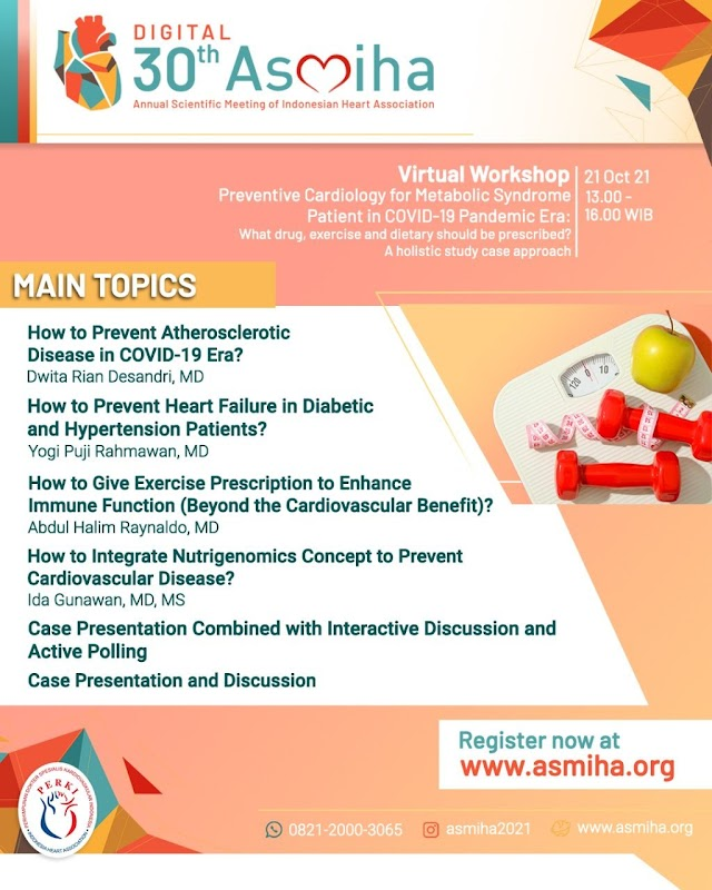 The 30th ASMIHA 2021 Proudly Present Virtual Workshop    Interesting Topic!!!    *Preventive Cardiology for Metabolic Syndrome Patient in COVID-19 Pandemic Era*