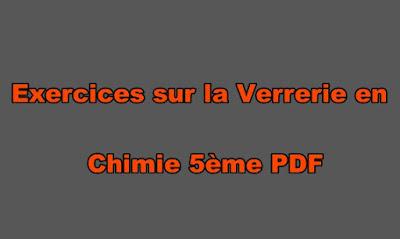 Exercices sur la Verrerie en Chimie 5ème PDF