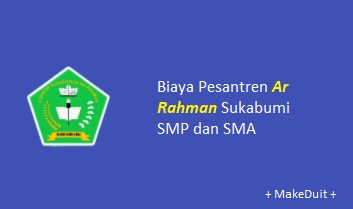 Biaya Pesantren Ar Rahman Sukabumi SMP dan SMA
