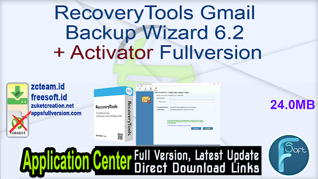 RecoveryTools Gmail Backup Wizard 6.2 + Activator Fullversion