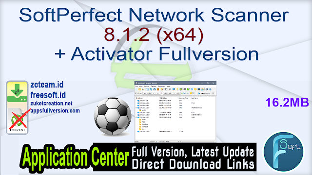 SoftPerfect Network Scanner 8.1.2 (x64) + Activator Fullversion