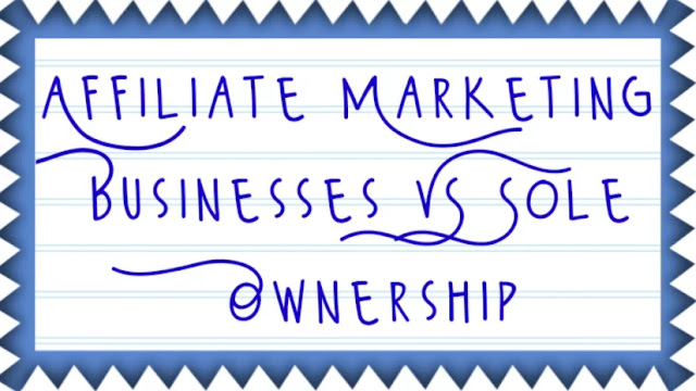 Affiliate Marketing Businesses VS Sole Ownership