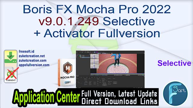 Boris FX Mocha Pro 2022 v9.0.1.249 Selective + Activator Fullversion