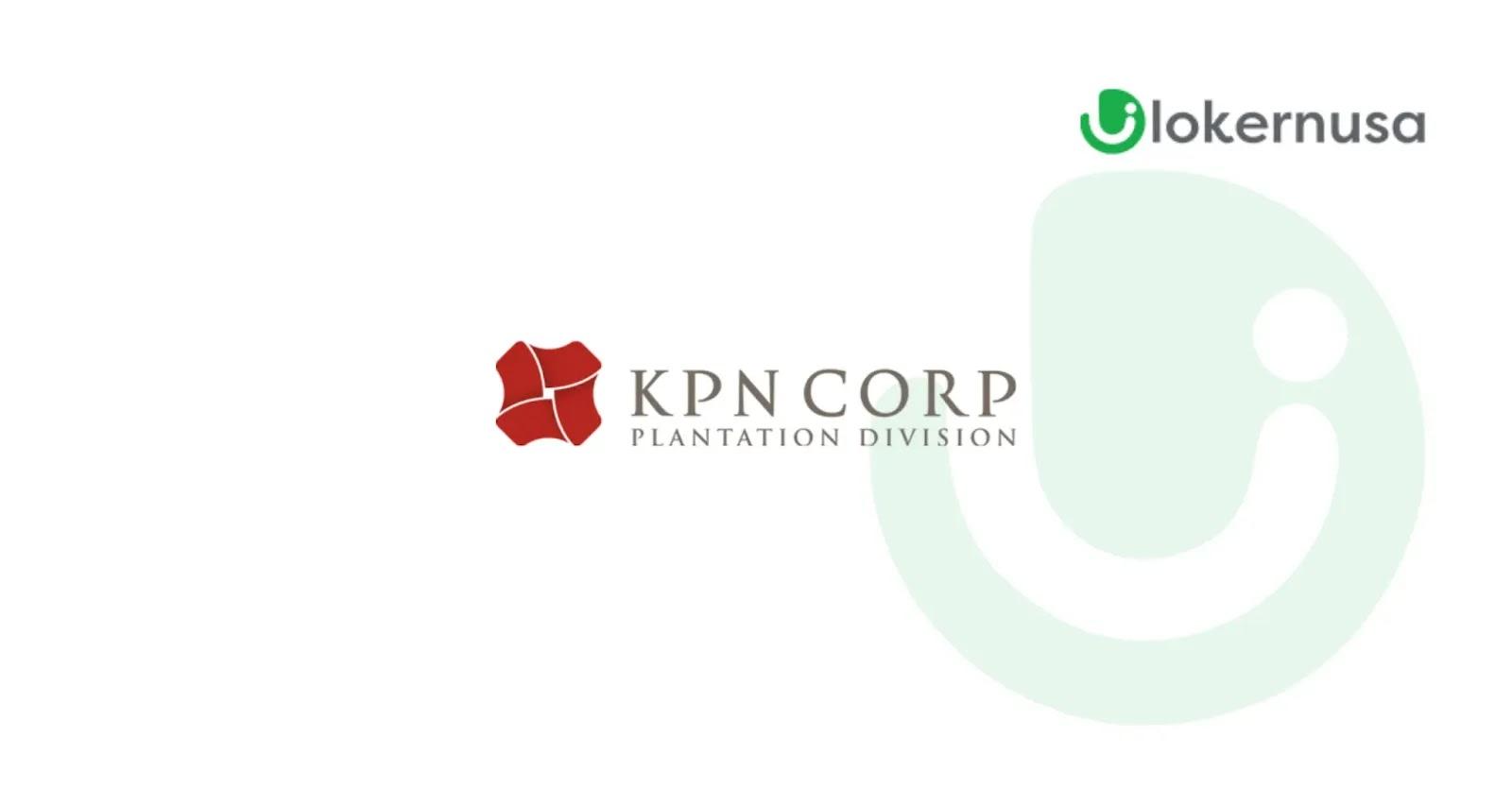 Lowongan Kerja - PT KPN CORP Plantation.