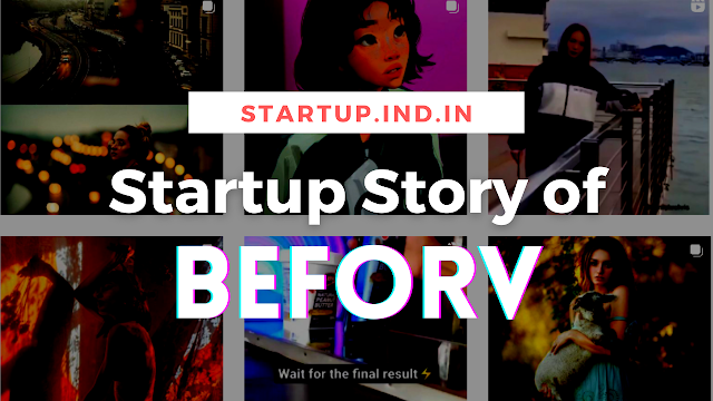 Startup Story of Beforv - Media Promotions and Brand Consultancy Startup