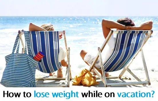 How to lose weight while on vacation?