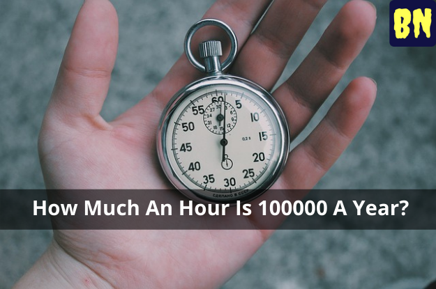 How Much An Hour Is 100000 A Year?