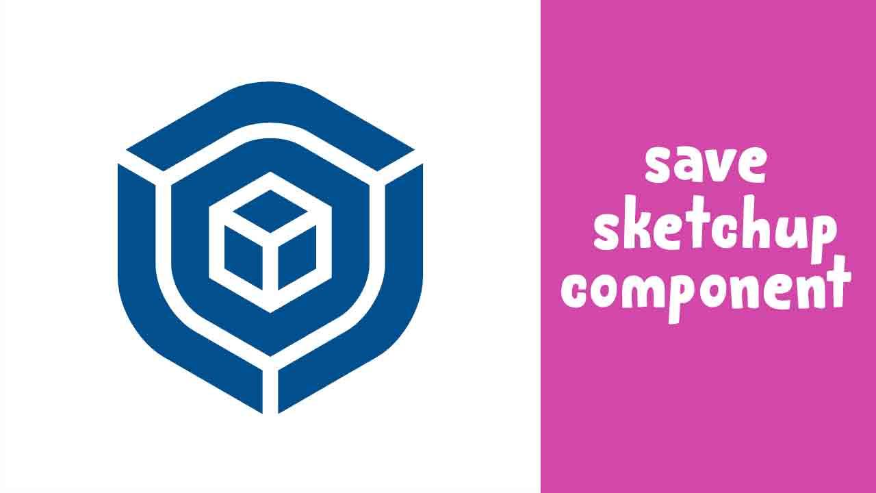Cara Menyimpan Component SketchUp