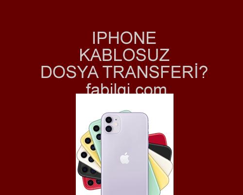 Iphone İos Kablosuz Dosya Nasıl Aktarılır? Airdrop Kullanımı