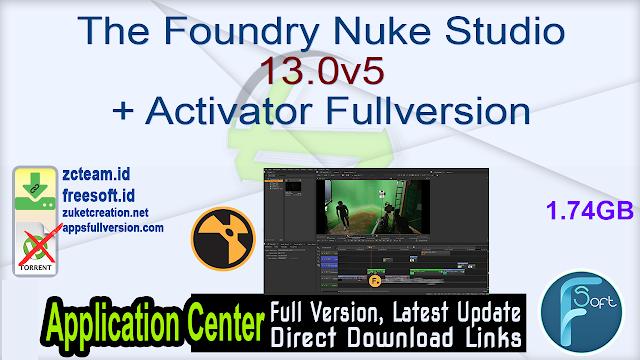 The Foundry Nuke Studio 13.0v5 + Activator Fullversion