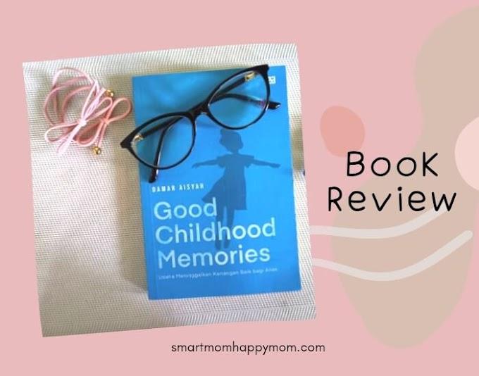 Resensi Buku Good Childhood Memories