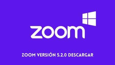Zoom Versión 5.2.0 Descargar