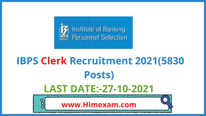IBPS Clerk Recruitment 2021(5830 Posts)