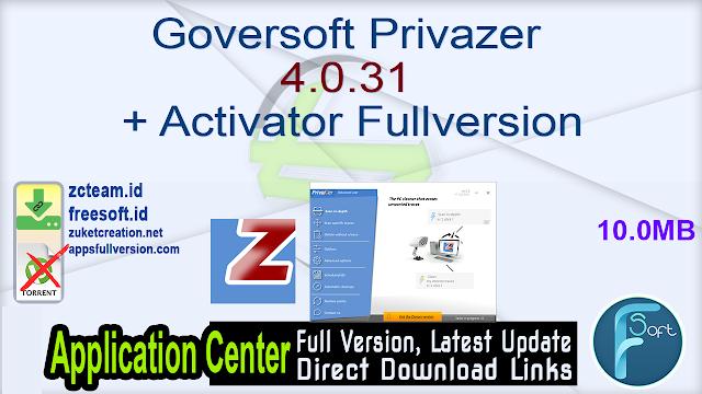 Goversoft Privazer 4.0.31 + Activator Fullversion